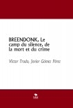 BREENDONK, Le camp du silence, de la mort et du crime