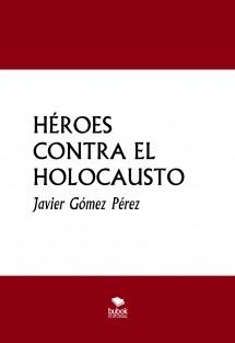 HÉROES CONTRA EL HOLOCAUSTO