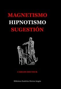 Magnetismo, Hipnotismo, Sugestión