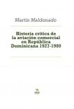Historia critica de la aviación comercial en República Dominicana 1927-1980