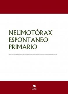 NEUMOTÓRAX ESPONTANEO PRIMARIO