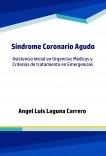 Síndrome coronario agudo. Asistencia inicial en urgencias médicas y criterios de tratamiento en emergencias.