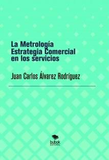 LA METROLOGÍA ESTRATEGIA COMERCIAL PARA LOS SERVICIOS
