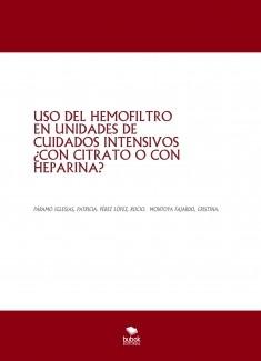 USO DEL HEMOFILTRO EN UNIDADES DE CUIDADOS INTENSIVOS ¿CON CITRATO O CON HEPARINA?