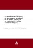 La Prevención del Síndrome de Agotamiento Profesional en el Técnico Especialista en Radiodiagnóstico. Una Revisión Bibliográfica.