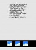 ASPECTOS Y APLICACIÓN DE LA DESENSIBILIZACIÓN SISTEMÁTICA EN PACIENTES CON FOBIA ESPECÍFICA A PEQUEÑOS ANIMALES