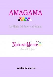 AMAGAMA, La Magia del Amor y el Ánima