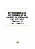 INTERVENCIÓN DE ENFERMERÍA EN EL MANEJO DE SÍNTOMAS EN PUERTA DE URGENCIAS OBSTÉTRICAS