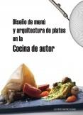 Diseño de menú y arquitectura de platos en la cocina de autor