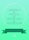 CUADERNILLO DE PRACTICAS DE LABORATORIO DE MICROBIOLOGIA
