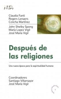 Después de las religiones: Una nueva época para la espiritualidad humana