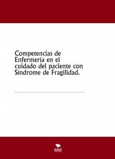 Competencias de Enfermería en el cuidado del paciente con Síndrome de Fragilidad.