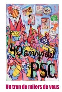 Un tren de milers de veus. 40 anys del PSC a les Comarques Gironines - Versió color.