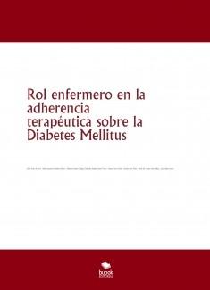 Rol enfermero en la adherencia terapéutica sobre la Diabetes Mellitus