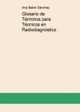 Glosario de Términos para Técnicos en Radiodiagnóstico