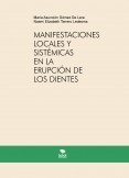 MANIFESTACIONES LOCALES Y SISTÉMICAS EN LA ERUPCIÓN DE LOS DIENTES DE LECHE