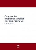 Conocer los problemas surgidos tras una cirugía de cataratas