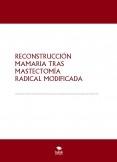 RECONSTRUCCIÓN MAMARIA TRAS MASTECTOMÍA RADICAL MODIFICADA