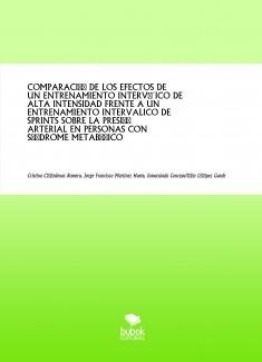 COMPARACIÓN DE LOS EFECTOS DE UN ENTRENAMIENTO INTERVÁLICO DE ALTA INTENSIDAD FRENTE A UN ENTRENAMIENTO INTERVALICO DE SPRINTS SOBRE LA PRESIÓN ARTERIAL EN PERSONAS CON SÍNDROME METABÓLICO