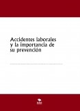 Accidentes laborales y la importancia de su prevención