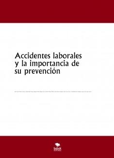 Accidentes laborales y la importancia de su prevención