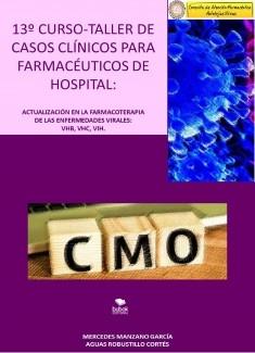 13 CURSO-TALLER DE CASOS CLINICOS PARA FARMACEUTICOS DE HOSPITAL. Actualización de la Farmacoterapia de las enfermedades