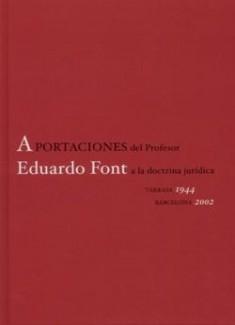 APORTACIONES DEL PROFESOR EDUARDO FONT A LA DOCTRINA JURÍDICA