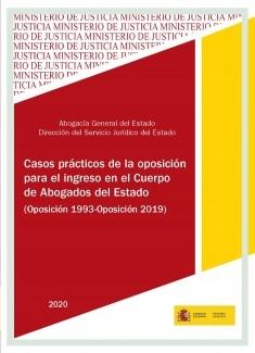 CASOS PRÁCTICOS DE LA OPOSICIÓN PARA EL INGRESO EN EL CUERPO DE ABOGADOS DEL ESTADO. 2020