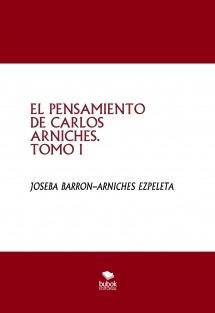 EL PENSAMIENTO DE CARLOS ARNICHES. TOMO I