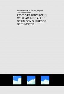 P53 Y DIFERENCIACIÓN CELULAR: MÁS ALLÁ DE UN GEN SUPRESOR DE TUMORES