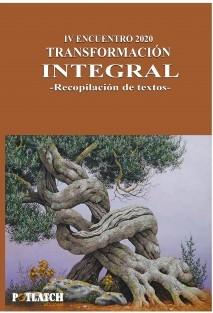 IV ENCUENTRO 2020. TRANSFORMACIÓN INTEGRAL - Recopilación de textos