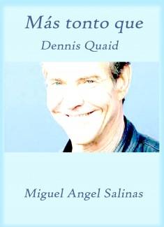 Más tonto que Dennis Quaid