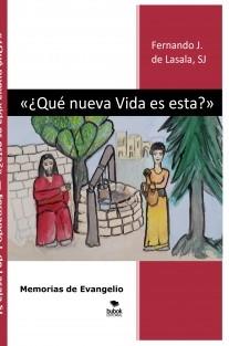 «¿Qué nueva Vida es esta?» Memorias de Evangelio