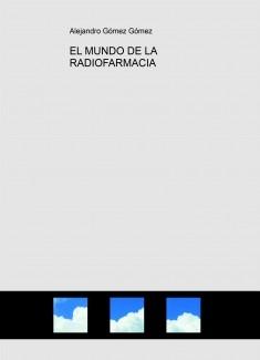 EL MUNDO DE LA RADIOFARMACIA