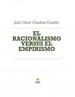 EL RACIONALISMO VERSUS EL EMPIRISMO