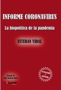 INFORME CORONAVIRUS. La biopolítica de la pandemia