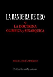 La Bandera de Oro o la Doctrina Olimpica y Sinarquica