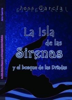 La Isla de las Sirenas y el Bosque de las Dríadas tomo 1