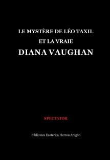 Le Mystère de Léo Taxil et la vraie Diana Vaughan