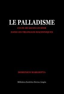 Le Palladisme. Culte de Satan-Lucifer dans les Triangles Maçonniques