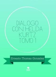 Dialogo con Helda Kurtz Tomo 1