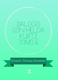 Dialogo con Helda Kurtz Tomo 6