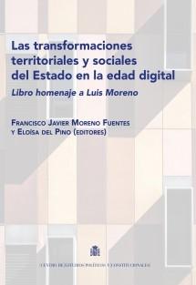Las transformaciones territoriales y sociales del Estado en la edad digital, Libro homenaje a Luis Moreno