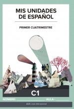 Libro Mis unidades de español. Primer cuatrimestre. C1. ALCE. Aula Internacional. Serie azul, autor Ministerio de Educación, Cultura y Deporte