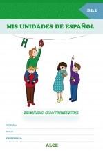 Libro Mis unidades de español. Segundo cuatrimestre. B1.1. ALCE, autor Ministerio de Educación, Cultura y Deporte