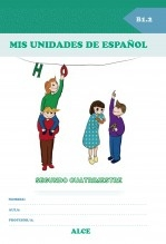 Libro Mis unidades de español. Segundo cuatrimestre. B1.2. ALCE, autor Ministerio de Educación, Cultura y Deporte