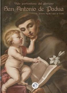 Vida portentosa del glorioso San Antonio de Padua