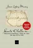 Santa Olalla en... Relaciones geográficas y libros de viajes, del siglo XVI al XIX (Segunda edición ampliada)