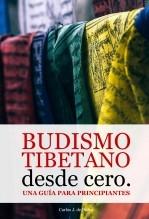 Libro Budismo tibetano desde cero: Una guía para principiantes, autor Carlos J. de Pedro