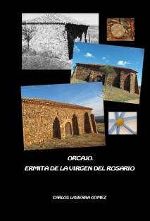 Orcajo. Ermita de la Virgen del Rosario y su restauración.
